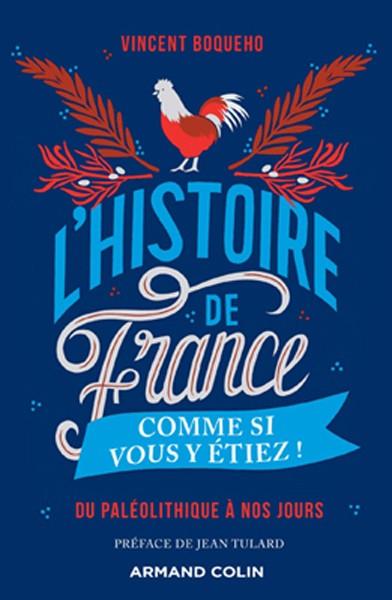 L'Histoire de France comme si vous y étiez ! (Du Paléolithique à nos jours) (Vincent Boqueho)