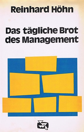 Das tägliche Brot des Management (Le pain quotidien de la direction), Reinhard Höhn, 1978.