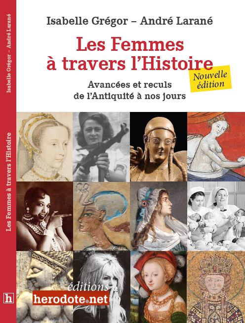Les Femmes à travers l'Histoire, un livre d'Isabelle Grégor et André Larané