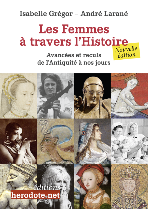 Les Femmes à travers l'Histoire (Isabelle Grégor et André Larané, Herodote.net, avril 2021, 168 pages, 16 euros)