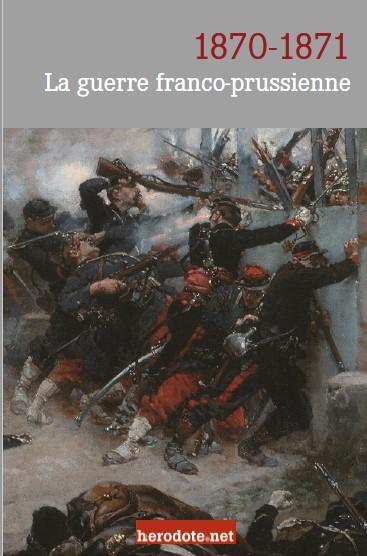 La guerre franco-prussienne (1870-1871)