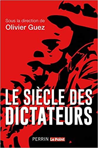Le siècle des dictateurs (Le XXe siècle, un terreau propice aux dictatures) (Olivier Guez)