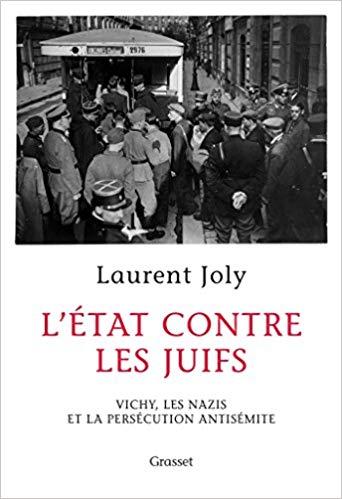 L'État contre les juifs (Vichy, les nazis et la persécution antisémite) (Laurent Joly)