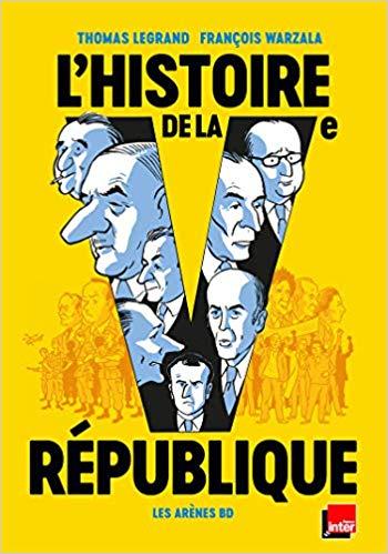 L'Histoire de la Ve République en BD (Pour tous les âges) (Thomas Legrand et François Warzala)