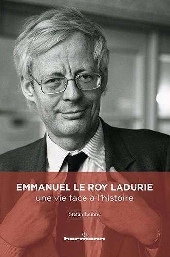 Emmanuel Le Roy Ladurie (Une vie face à l'histoire) (Stefan Lemny)
