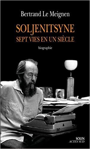 Soljenitsyne  (Sept vies en un siècle) (Bertrand Le Meignen)