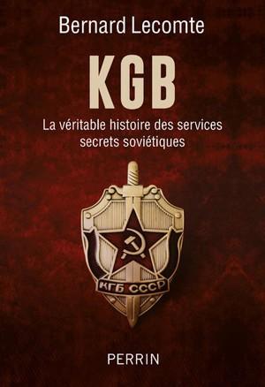 KGB (La véritable histoire des services secrets soviétiques) (Bernard Lecomte)
