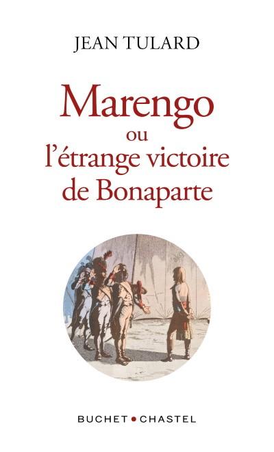 Marengo (ou l'étrange victoire de Bonaparte) (Jean Tulard)