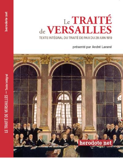 Le Traité de Versailles, Texte intégral (Herodote.net, 2019)