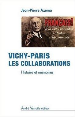 Vichy-Paris Les collaborations (Histoires et mémoires) (Jean-Pierre Azéma)