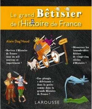 Le grand Bêtisier de l'Histoire de France (Alain Dag'Naud)