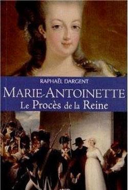 Marie-Antoinette (Le procès de la Reine) (Raphaël Dargent)
