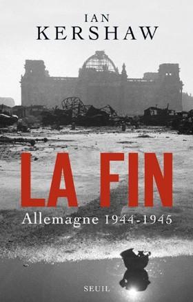 La Fin (Allemagne 1944-1945) (Ian Kershaw )