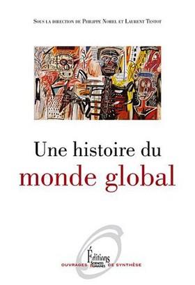 Une Histoire du monde global (Histoires plurielles) (Philippe Noiriel et Laurent Testot)