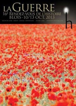 Les Rendez-vous de l'histoire (Blois), 10-13 octobre 2013  : <em>«La guerre»</em> (Blois)