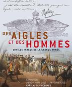 Des Aigles et des Hommes, Sur les traces de la Grande Armée (Vincennes)