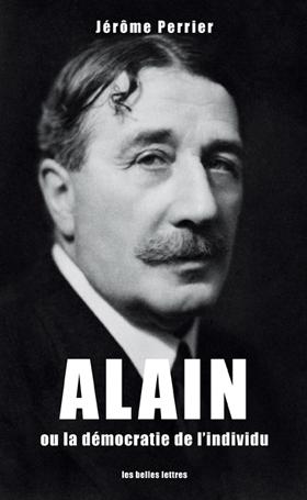 Alain (ou la démocratie de l'individu) (Jérôme Perrier)