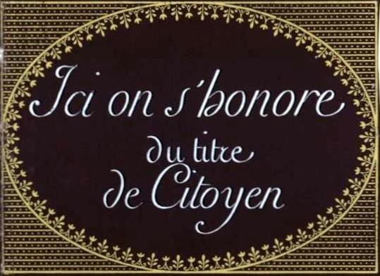 « Ici on s'honore du titre de citoyen ». Exemple d'écriteau, datant de 1799, affiché dans les lieux publics pendant la Révolution française, BnF, Paris.