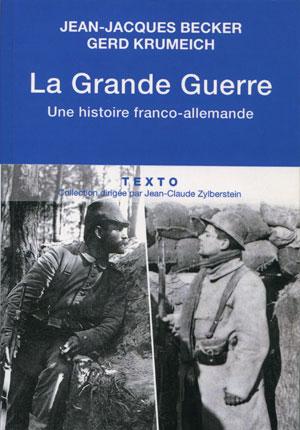 La Grande Guerre (Une Histoire franco-allemande) (Jean-Jacques Becker et Gerd Krumeich)
