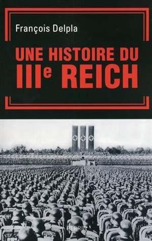 Une Histoire du IIIe Reich (François Delpla)