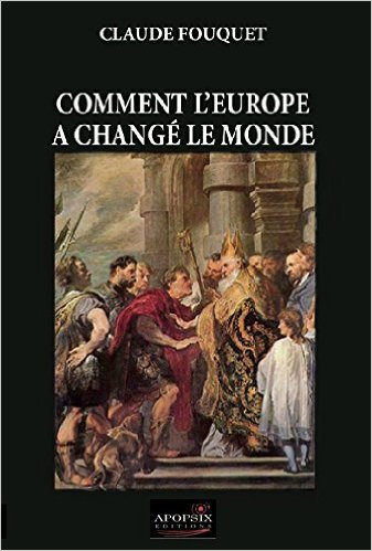 Comment l'Europe a changé le monde