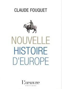 Nouvelle Histoire d'Europe (Claude Fouquet)