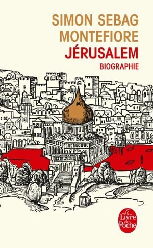 Jérusalem (biographie) (Simon Sebag Montefiore)