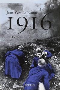 1916, l'Enfer (1914, 1915,... 1917) (Jean-Yves Le Naour)