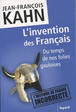 L'invention des Français (Du temps de nos folies gauloises) (Jean-François Kahn)
