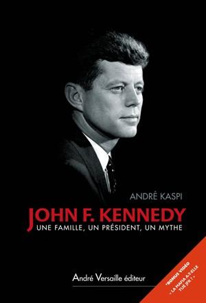 Kennedy (Une famille, un président, un mythe) (André Kaspi)