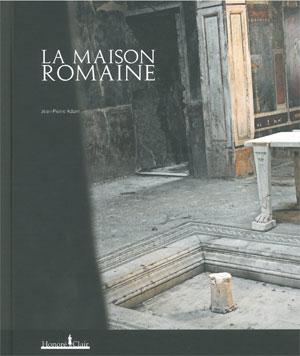 La maison romaine (Jean-Pierre Adam)