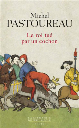 Le roi tué par un cochon (Michel Pastoureau)
