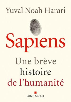 Sapiens (Une brève histoire de l'humanité) (Yuval Noah Harari)