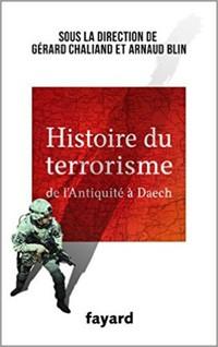 Histoire du terrorisme (De l'Antiquité à Daech) (Gérard Chaliand et Arnaud Blin)