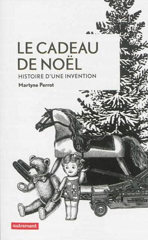 Le cadeau de Noël (histoire d'une invention) (Martyne Perrot)