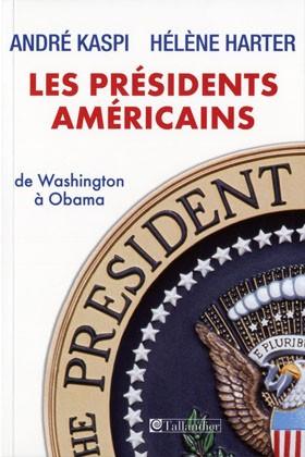 Les présidents américains (de Washington à Obama) (André Kaspi et Hélène Harter)
