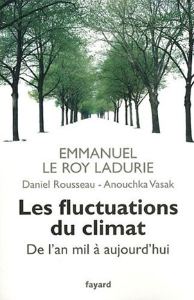 Les fluctuations du climat (De l'an mil à aujourd'hui) (E. Le Roy Ladurie, D. Rousseau et A. Vasak)