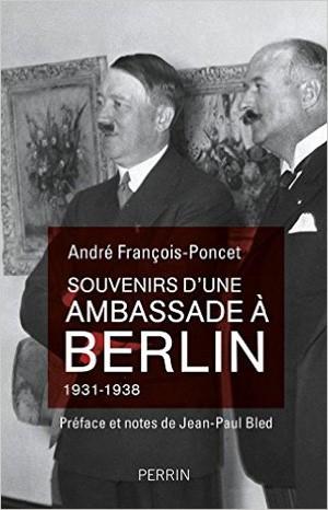 Souvenirs d'une ambassade à Berlin (1931-1938) (André François-Poncet)