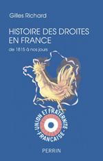 Histoire des droites en France.  (De 1815 à nos jours) (Gilles Richard)
