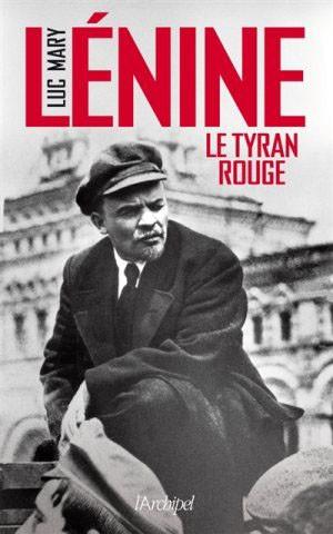 Lénine (Le tyran rouge) (Luc Mary)