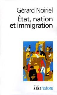 État, nation et immigration (Vers une histoire du pouvoir) (Gérard Noiriel)