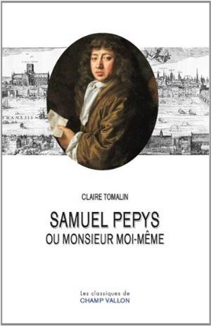 Samuel Pepys ou monsieur moi-même (Claire Tomalin)