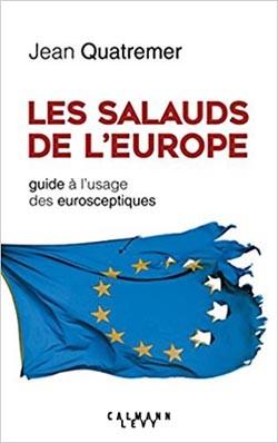 Les salauds de l'Europe (Guide à l'usage des eurosceptiques) (Jean Quatremer)