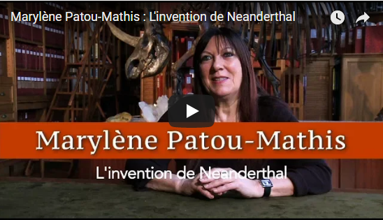 Marylène Patou-Mathis raconte Neandertal (Herodote.net)