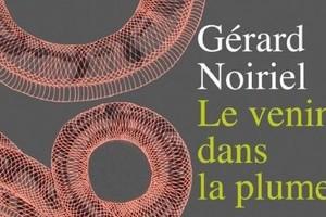 19 octobre 2019 : À propos du livre Le Venin et la plume, de Gérard Noiriel