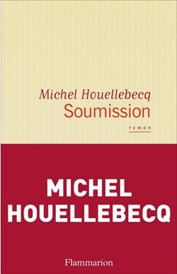 Soumission (Une fable politique et amorale) (Michel Houellebecq)