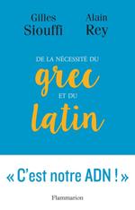 De la nécessité du latin et du grec, Alain Rey et Gilles Siouffi